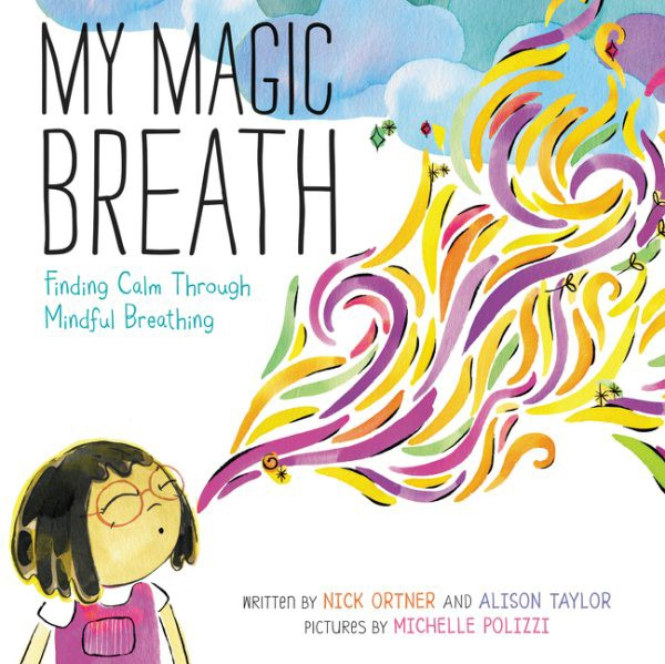 My Magic Breath: Finding Calm Through Mindful Breathing (HC)