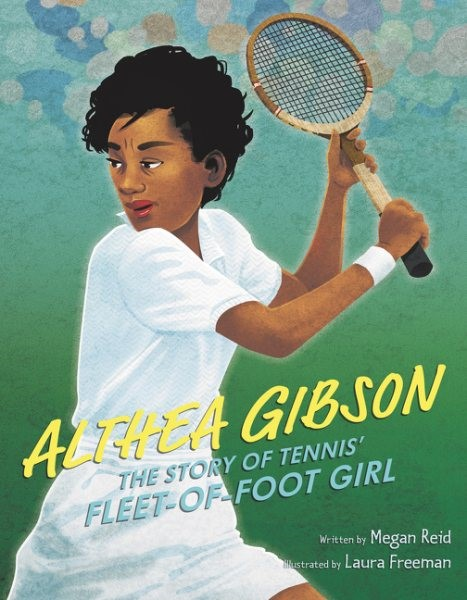 Althea Gibson: The Story of Tennis' Fleet-of-Foot-Girl (HC)