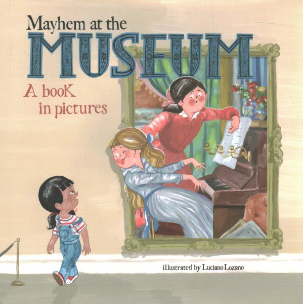 Mayhem at the Museum: A Book in Pictures (HC)