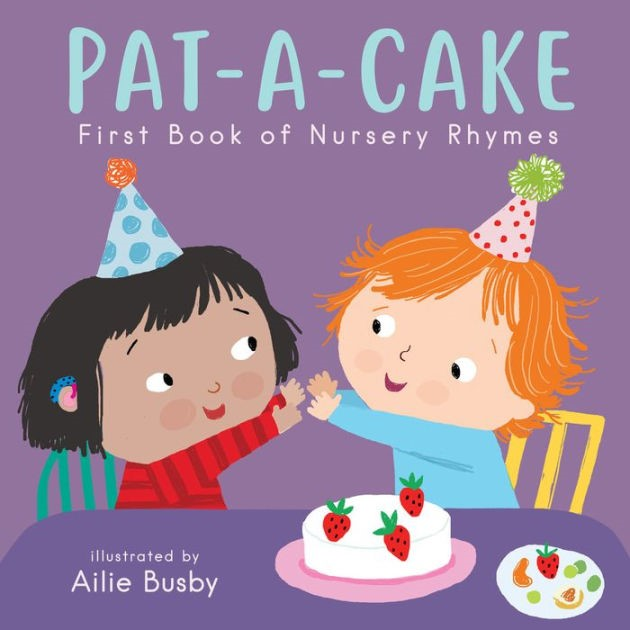 Pat-a-Cake: First Book of Nursery Rhymes (BD)
