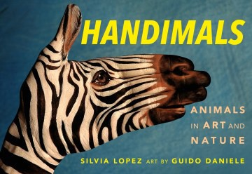 Handimals: Animals in Art and Nature (HC)