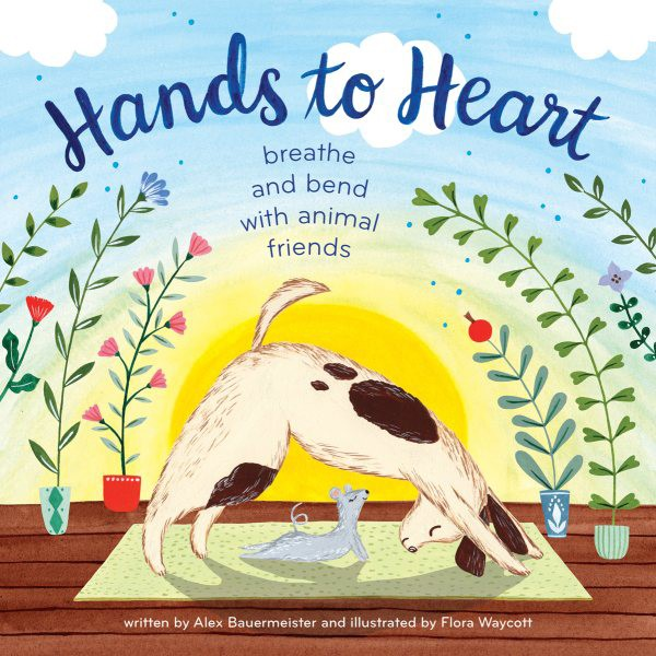 Hands to Heart: Breathe and Bend with Animal Friends (HC)