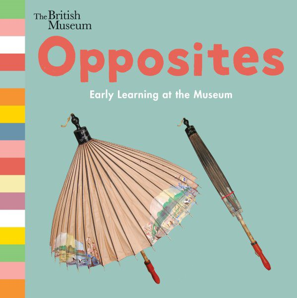Opposites: Early Learning at the Museum (BD)