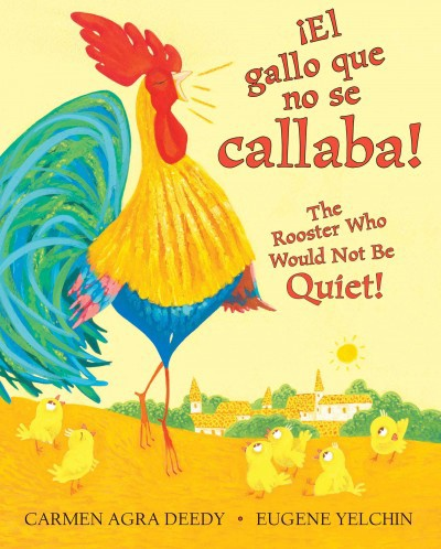 ¡El gallo que no se callaba! The Rooster Who Would Not Be Quiet! (BHC)