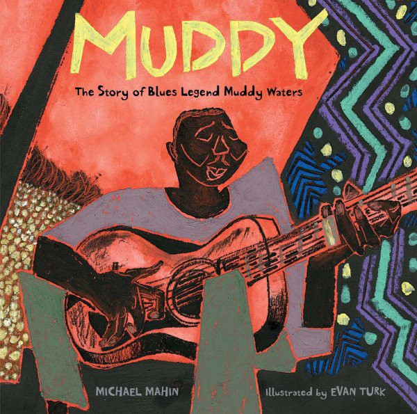 Muddy: The Story of Blues Legend Muddy Waters (HC)