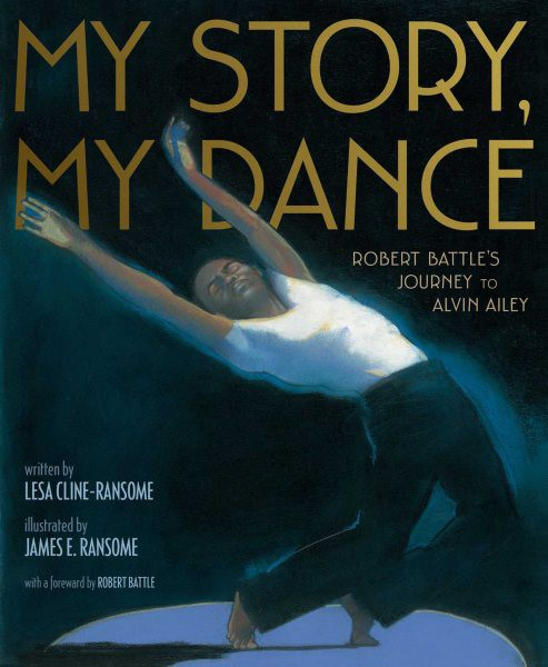 My Story, My Dance: Robert Battle's Journey to Alvin Alley (HC)
