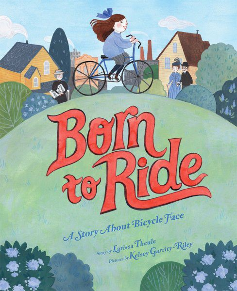 Born to Ride: A Story About Bicycle Face (HC)