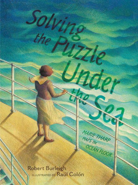 Solving the Puzzle Under the Sea: Marie Tharp Maps the Ocean Floor (HC)