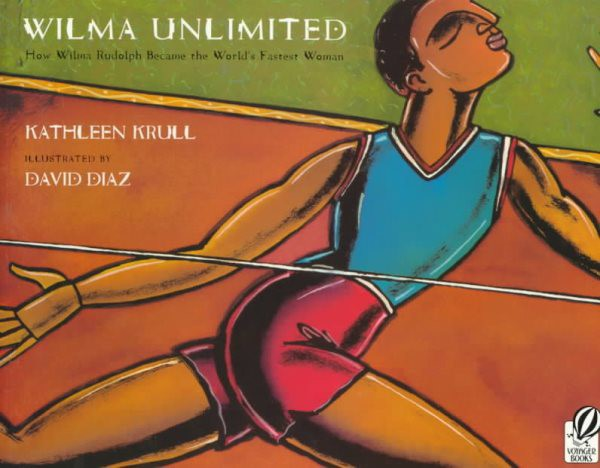 Wilma Unlimited: How Wilma Rudolph Became the World's Fastest Woman (PB)