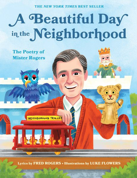 Beautiful Day in the Neighborhood: The Poetry of Mister Rogers (HC)