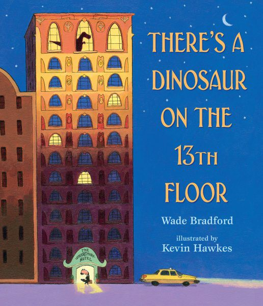 There's a Dinosaur on the 13th Floor (HC)
