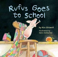 Rufus Goes to School (HC)