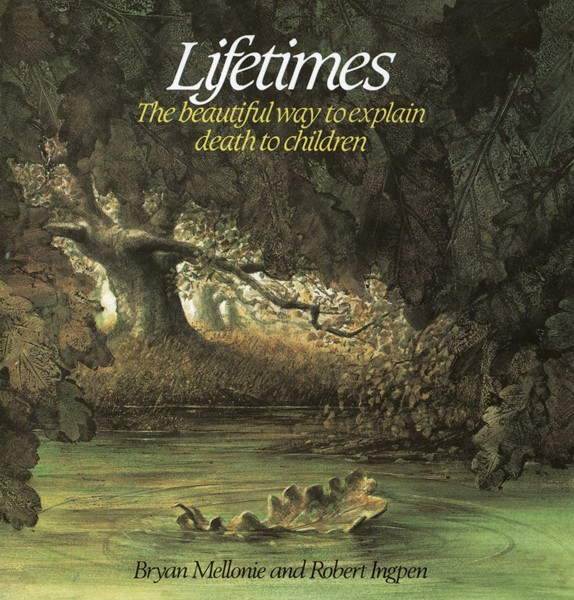 Lifetimes: The Beautiful Way to Explain Death to Children (PB)