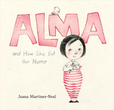 Alma and How She Got Her Name (HC)