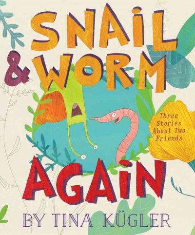 Snail & Worm Again: Three Stories About Two Friends (HC)