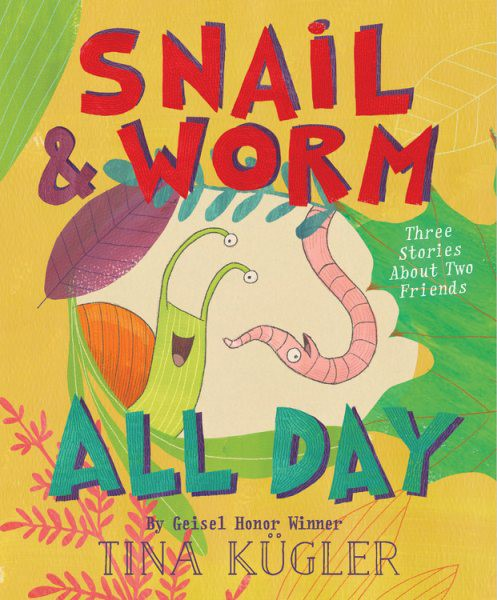 Snail & Worm All Day: Three Stories About Two Friends (HC)