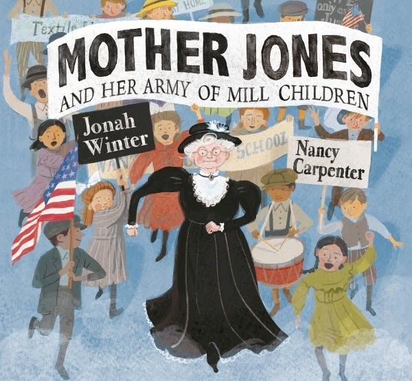 Mother Jones and Her Army of Mill Children (HC)